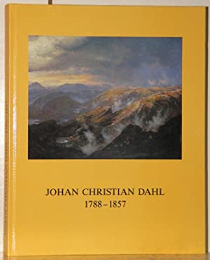 Johan Christian Dahl 1788-1857. Ein Malerfreund Caspar: Heilmann, Christoph (Red.):