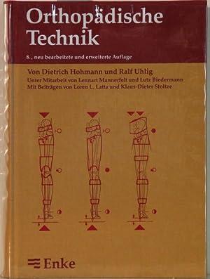 Orthopädische Technik. 8. neu bearbeitete und erweiterte: Hohmann, Dietrich und
