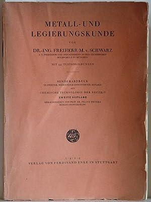 Metall- und Legierungskunde. Sonderabdruck in zweiter, wesentlich: Schwarz, M. v.: