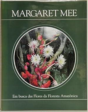 Em busca das Flores da Floresta Amazonica.: Mee, Margaret: