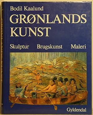 Gronlands Kunst. Skulptur. Brugskunst. Maleri.: Kaalund, Bodil:
