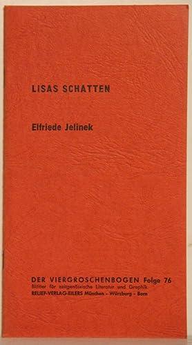 Lisas Schatten. (Der Viergroschenbogen, Folge 76).: Jelinek, Elfriede: