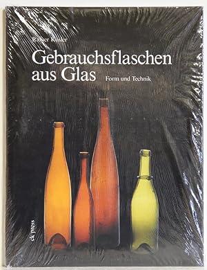 Gebrauchsflaschen aus Glas. Form und Technik.: Kosler, Rainer: