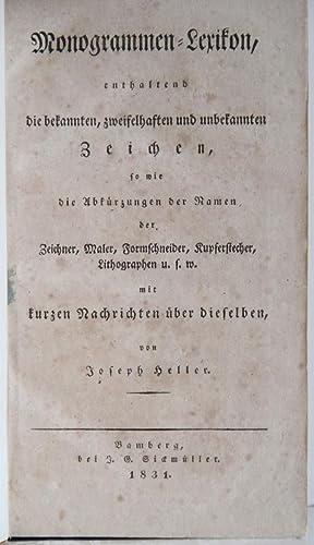 Monogramm-Lexikon, enthaltend die bekannten, zweifelhaften und unbekannten: Heller, Joseph: