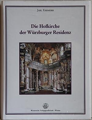 Die Hofkirche der Würzburger Residenz.: Kremeier, Jarl: