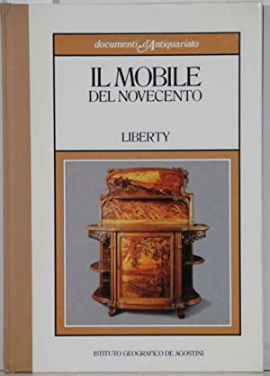Il mobile del novecento. Liberty (= documenti d'Antiquariato).