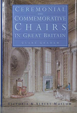 Ceremonial and Commemorative Chairs in Great Britain.