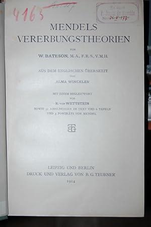 Mendels Vererbungstheorien. Aus dem Englischen übersetzt von: Bateson, W.: