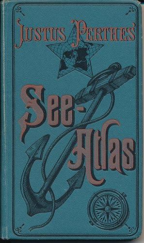 See-Atlas. Eine Ergänzung zu Justus Perthes' Taschen-Atlas.: Perthes, Justus.