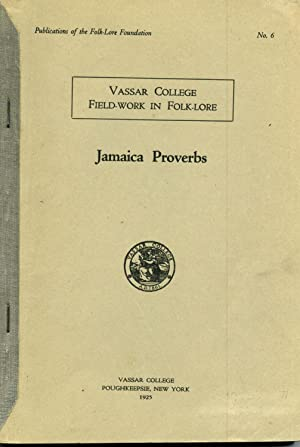 JAMAICA PROVERBS (Publications of the Folk-Lore Foundation,: Beckwith, Martha Warren
