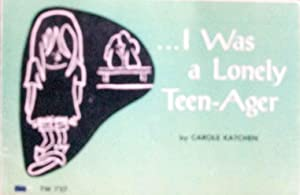 .I Was a Lonely Teen-ager