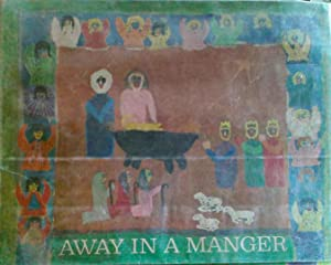 Away in a Manger Paintings of the Nativity By Boys & Girls Around the World