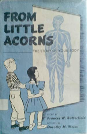 From Little Acorns the Story of Your Body