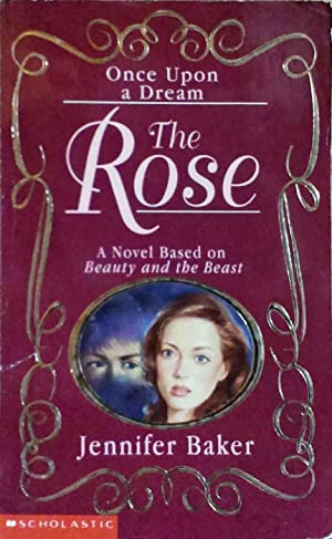 The Rose a Novel Based on Beauty and the Beast