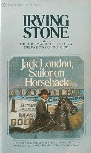 Jack London, Sailor on Horseback, a Biographical: Stone, Irving