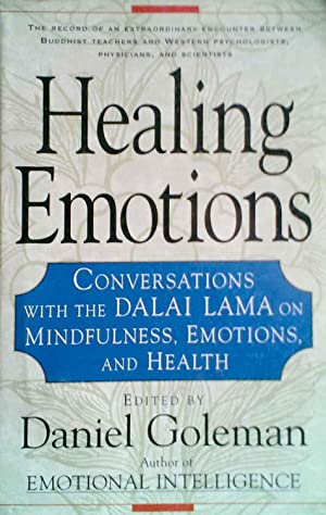 Healing Emotions Conversations with the Dalai Lama: Goleman, Daniel, Editor