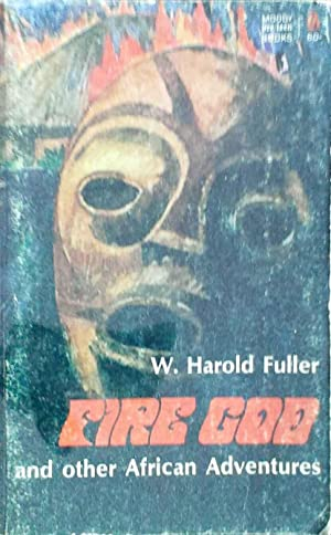 Fire God and Other African Adventures