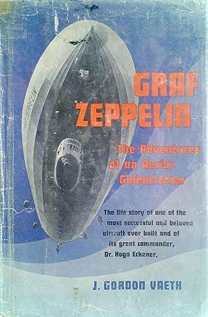Graf Zeppelin The Adventures of an Aerial Globetrotter: Vaeth, J. Gordon