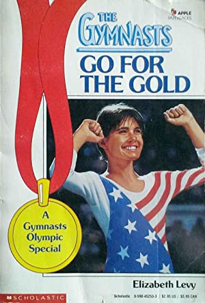 Go for the Gold A Gymnasts Olympic Special