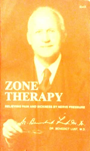Zone Therapy Relieving Pain And Sickness By: Lust, M.D., Benedict