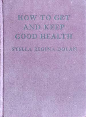 How To Get And Keep Good Health