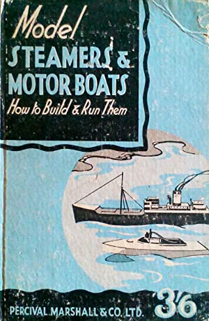 Model Steamers & Motor Boats How to: Marshall, Percival, Ed.