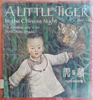 A Little Tiger in the Chinese Night an Autobiography in Art
