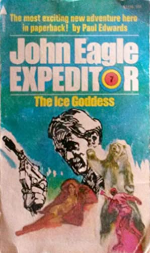 The Ice Goddess (John Eagle Expeditor # 7)