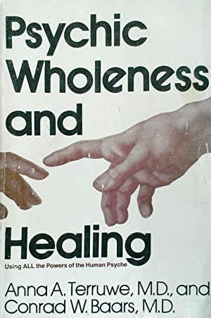 Psychic Wholeness and Healing Using All the Powers of the Human Psychic: Terruwe, M.D., Anna A and ...