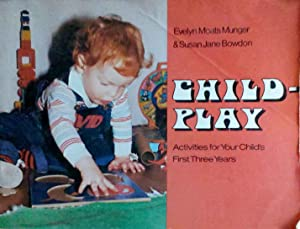 Childplay Activities for Your Child's First Three Years