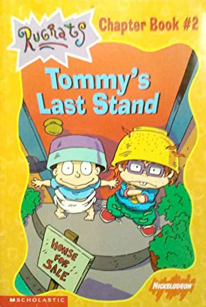 Tommy's Last Stand Rugrats Chapter Book # 2