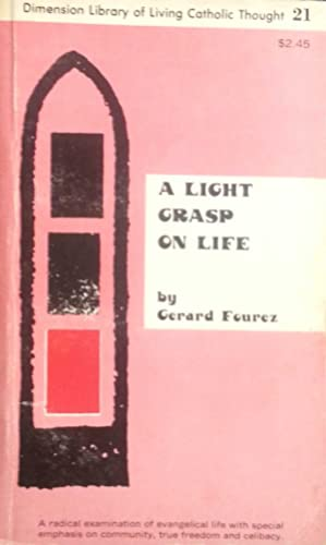 A Light Grasp on Life