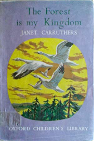 The Forest is My Kingdom: Carruthers, Janet