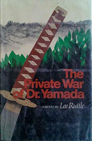 The Private War Of Dr. Yamada: Ruttle, Lee