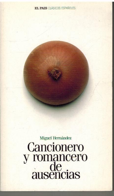 CANCIONERO Y ROMANCERO DE AUSENCIAS: MIGUEL HERNANDEZ