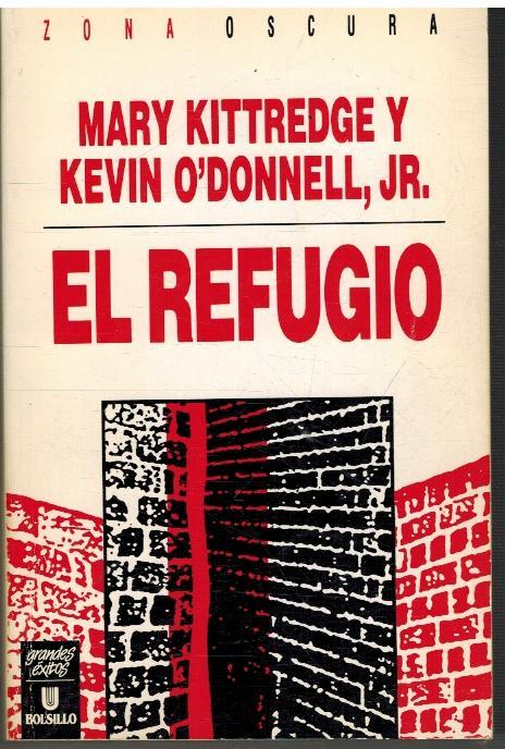 EL REFUGIO - MARY KITTREDGE / KEVIN O DONNELL JR