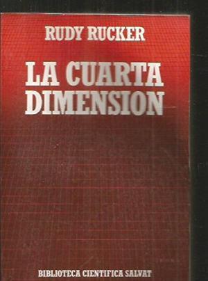 LA CUARTA DIMENSION de RUDY RUCKER: SALVAT 9788434584440 BLANDA ...