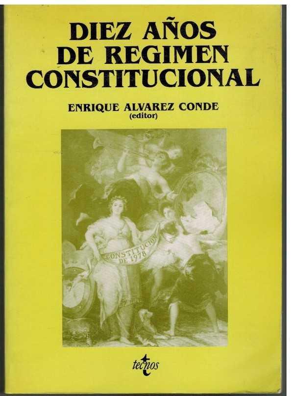 DIEZ AÑOS DE REGIMEN CONSTITUCIONAL - ENRIQUE ALVAREZ CONDE