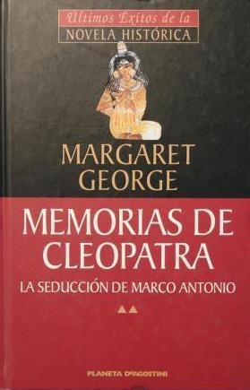 MEMORIAS DE CLEOPATRA. LA SEDUCCION DE MARCO ANTONIO - MARGARET GEORGE