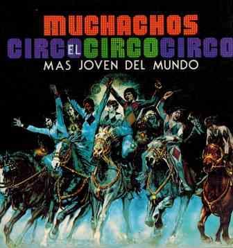 MUCHACHOS. EL CIRCO MAS JOVEN DEL MUNDO - ALBERTO MUÑIZ SANCHEZ