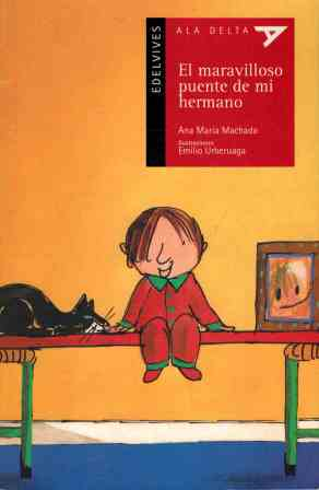 EL MARAVILLOSO PUENTE DE MI HERMANO - ANA MARIA MACHADO
