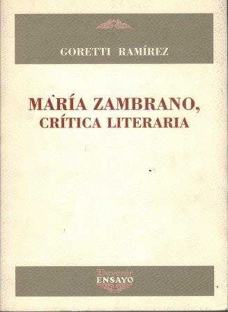 MARIA ZAMBRANO CRITICA LITERARIA - GORETTI RAMIREZ