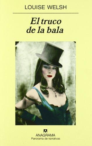EL TRUCO DE LA BALA - LOUISE WELSH