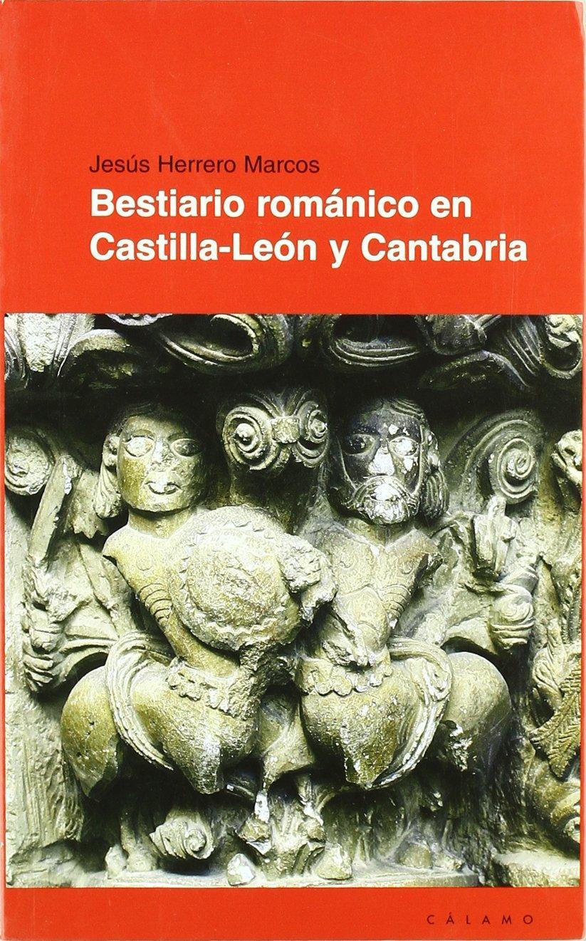 BESTIARIO ROMÁNICO EN CASTILLA-LEÓN Y CANTABRIA - JESÚS HERRERO MARCOS