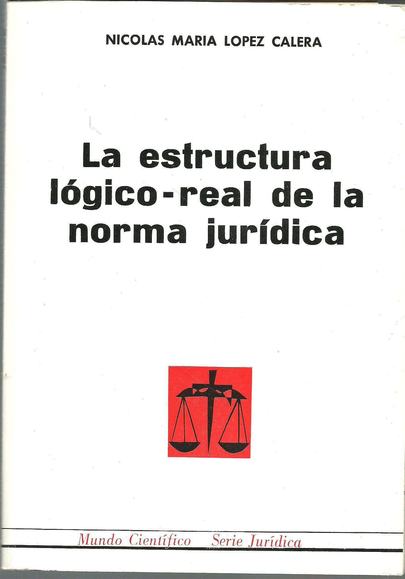 La Estructura Logico Real De La Norma