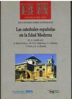 Las catedrales españolas en la edad moderna: Aproximación a un nuevo concepto del espacio sagrado (Debates sobre arte)