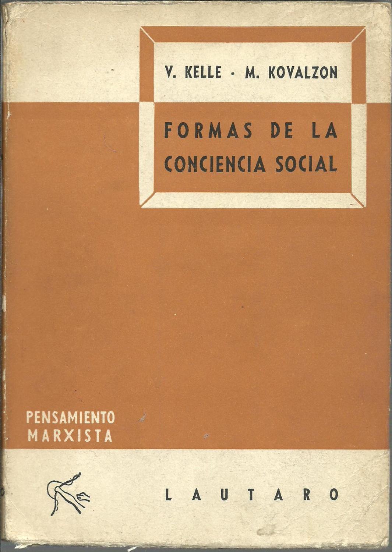 FORMAS DE LA CONCIENCIA SOCIAL: V. KELLE-M. KOVALZON