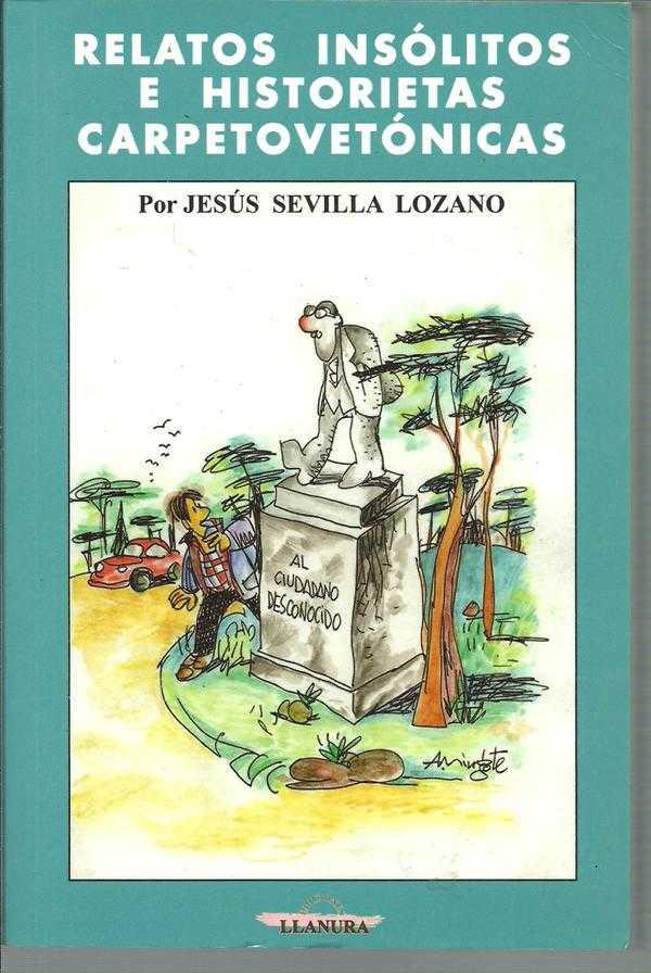RELATOS INSOLITOS E HISTORIETAS CARPETOVETOCAS - JESUS SEVILLA LOZANO
