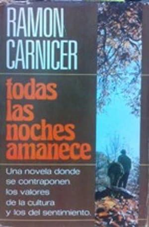 TODAS LAS NOCHES AMANECE: RAMON CARNICER