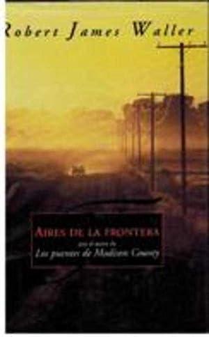 AIRES DE LA FRONTERA: ROBERT JAMES WALLER